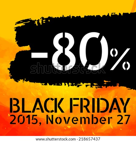 Black Friday discount -80% vector Vintage grungy design poster template. Retro style Typography. Yellow and black. Trendy. - stock photo