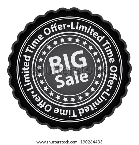 Black Glossy Style Big Sale, Limited Time Offer Sticker, Label, Tag or Icon Isolated on White Background - stock photo