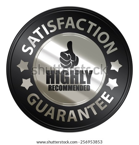 black silver metallic circle highly recommended satisfaction guarantee medal, sticker, sign, badge, icon, label, tag isolated on white - stock photo