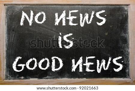 "Blackboard writings ""No news is good news"" - stock photo"