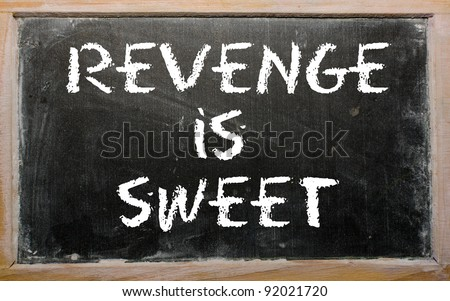 "Blackboard writings ""Revenge is sweet"" - stock photo"