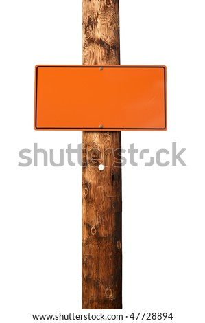 Blank orange construction sign on wooden electric pole - stock photo