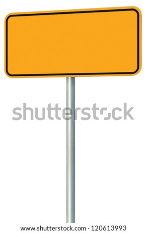 Blank Yellow Road Sign Isolated, Large Blank Empty Perspective Warning Copy Space, Black Frame Roadside Signpost Signboard Pole Post Empty Traffic Signage - stock photo
