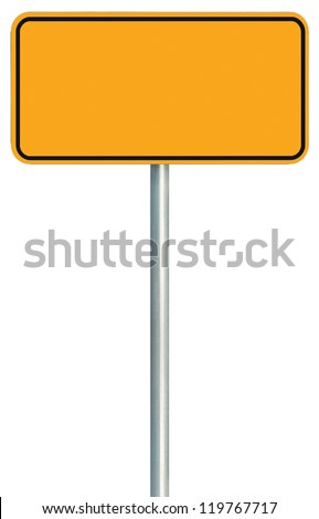 Blank Yellow Road Sign Isolated, Large Warning Copy Space, Black Frame Roadside Signpost Signboard Pole Post Empty Traffic Signage - stock photo