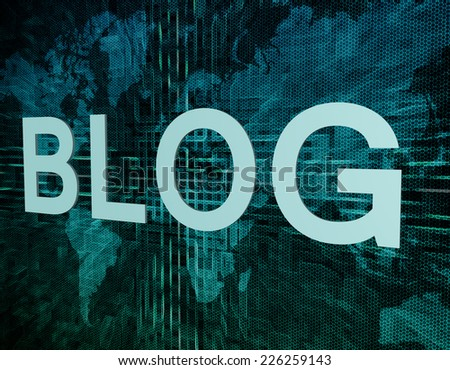 Blog text concept on green digital world map background  - stock photo