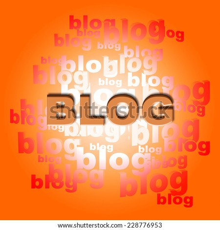 Blog Words Showing World Wide Web And Website Blogger - stock photo