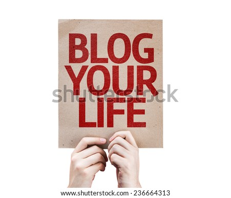 Blog Your Life card isolated on white background - stock photo