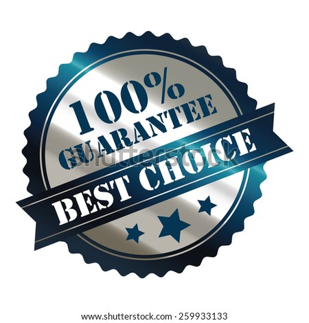 blue and silver metallic 100% guarantee best choice sticker, sign, stamp, icon, label isolated on white - stock photo