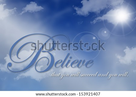 Blue believe text on beautiful cloud background - stock photo