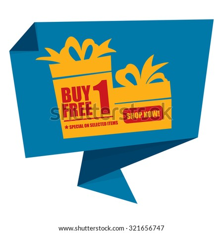 Blue Buy 1 Free 1 Special On Selected Items Shop Now! Origami Speech Bubble or Speech Balloon Infographics Sticker, Label, Sign or Icon Isolated on White Background - stock photo