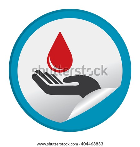 Blue Circle Hand With Blood Drop Sign or Blood Donation Infographics Flat Icon, Peeling Sticker, Sign Isolated on White Background  - stock photo