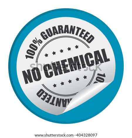 Blue Circle No Chemical 100% Guaranteed Product Label, Campaign Promotion Infographics Flat Icon, Peeling Sticker, Sign Isolated on White Background  - stock photo