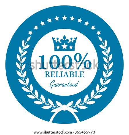Blue Circle 100% Reliable Guaranteed, Campaign Promotion, Product Label, Infographics Flat Icon, Sign, Sticker Isolated on White Background  - stock photo