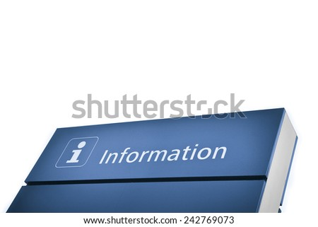 Blue information sign on white background - concept image - stock photo