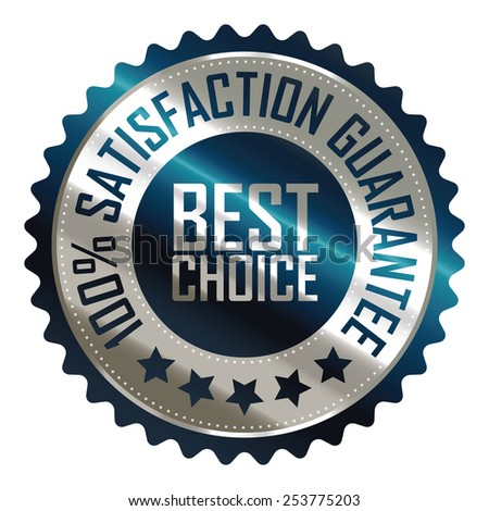 blue metallic best choice 100% satisfaction guarantee icon, tag, label, badge, sign, sticker isolated on white  - stock photo