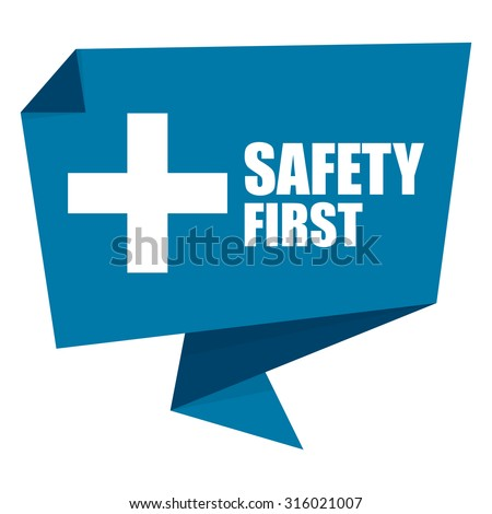 Blue Safety First Paper Origami Speech Bubble or Speech Balloon Infographics Sticker, Label, Sign or Icon Isolated on White Background - stock photo