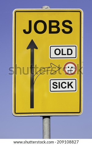 blue sky behind a yellow road sign with an vertical arrow pointing to jobs and a second arrow pointing to old and sick at the right hand side  Message: no jobs for old and sick people - stock photo