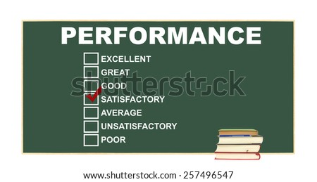 Books with pencil in front of  Performance rating: excellent, great, good, satisfactory red check mark, average, unsatisfactory, poor on chalkboard isolated on white background - stock photo