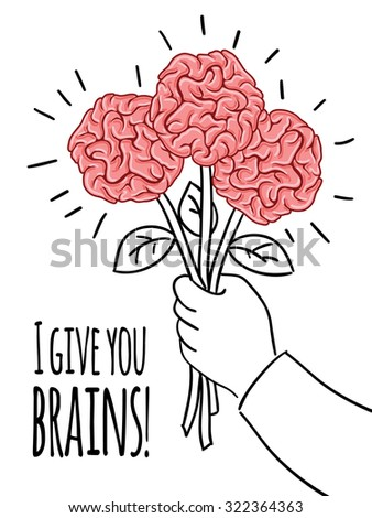 Brain postcard with inscription - I give you brains! Design template.  Print concept. - stock photo