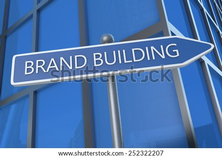 Brand Building - illustration with street sign in front of office building. - stock photo