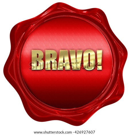 Bravo!, 3D rendering, a red wax seal - stock photo