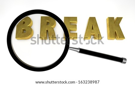 break, with a magnifying glass - stock photo