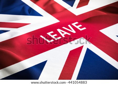 Brexit leave or remain concept about UK (United Kingdom or British) withdrawal from the EU (European Union) often shortened to Brexit. Fabric flag of UK for Brexit referendum campaign with word leave. - stock photo