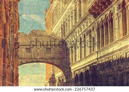 Bridge of Sighs ( ponte dei sospiri). Venice. Italy. Picture in artistic retro style.  - stock photo