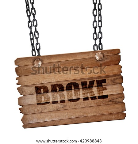 broke, 3D rendering, wooden board on a grunge chain - stock photo