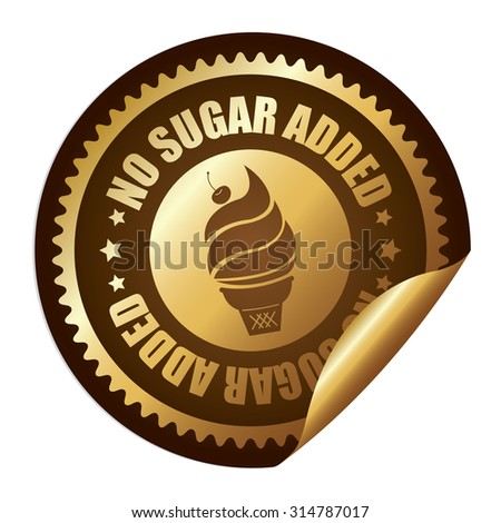 Brown Metallic Circle No Sugar Added Ice Cream Infographics Peeling Sticker, Label, Icon, Sign or Badge Isolated on White Background - stock photo