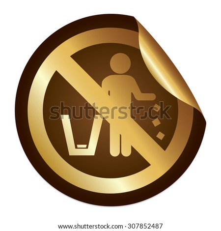 Brown Metallic No Littering Prohibited Sign Infographics Peeling Sticker, Icon or Label Isolated on White Background  - stock photo