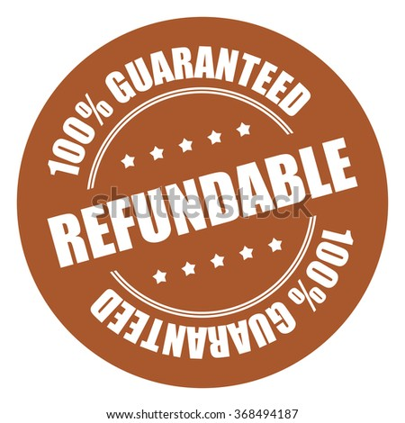 Brown Refundable 100% Guaranteed Campaign Promotion, Product Label, Infographics Flat Icon, Sign, Sticker Isolated on White Background  - stock photo