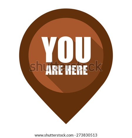 Brown You Are Here Map Pointer Icon Isolated on White Background  - stock photo