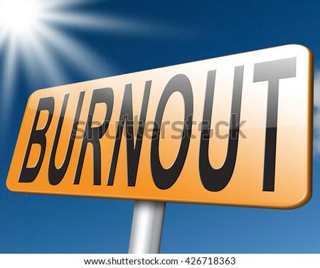 Burnout road sign billboard, work stress. Occupational burn out or job demotivation, exhaustion, no enthusiasm or motivation. - stock photo
