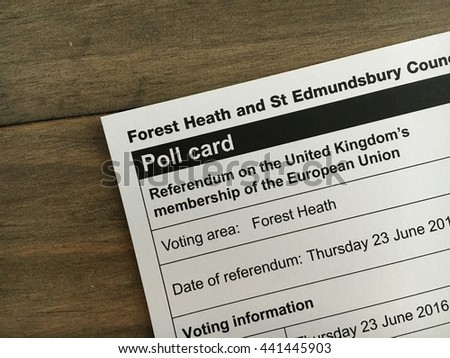 Bury St Edmunds , UK - June 23 2016: A poll card for the referendum for the uk leaving or staying within the EU - stock photo