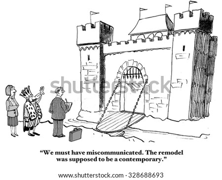 Business and education cartoon showing people looking at a castle.  King says, 'We must have miscommunicated.  I thought... contemporary'. - stock photo