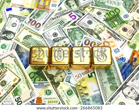 Business and financial concept.New year 2015 numbers on the golden cubes on heap of different money bills - stock photo