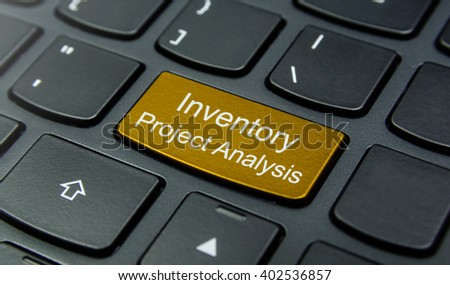Business Concept: Close-up the Inventory Project Analysis button on the keyboard and have Gold, Yellow color button isolate black keyboard - stock photo