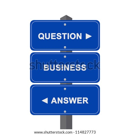 Business Concept Present By Blue Street Sign Pointing to Question, Business And Answer Isolated On White Background - stock photo
