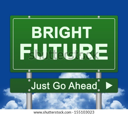Business Concept Present By Green Bright Future Just Go Ahead Street Sign Against A Blue Sky Background  - stock photo