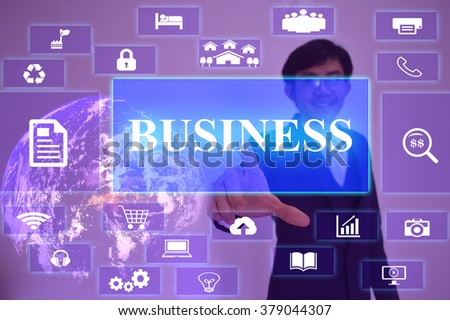 BUSINESS concept  presented by  businessman touching on  virtual  screen ,image element furnished by NASA - stock photo