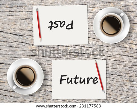 Business Concept : Two Coffee, Papers And Pencils On The Table  Facing Each Other Head To Head To Compare Between Future And Past. - stock photo