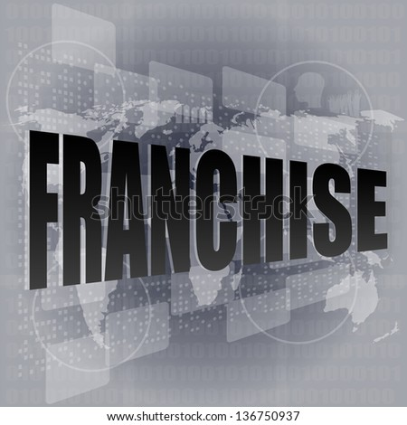 business concept: word franchise on digital touch screen, raster - stock photo