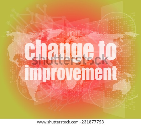 business concept: words change to improvement on digital touch screen - stock photo