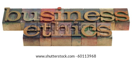 business ethics concept - words in vintage wooden letterpress printing blocks - stock photo