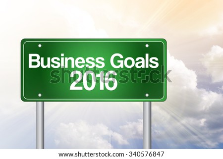 Business Goals 2016 green road sign, business concept - stock photo
