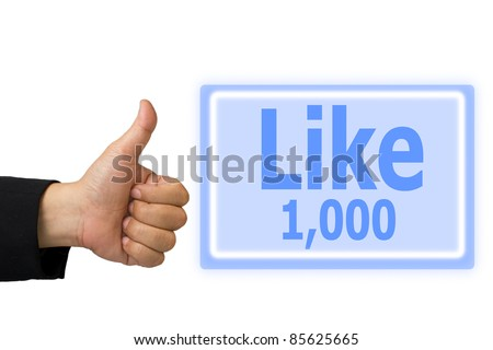 Business hand made like symbol hand and  button like 1,000  time - stock photo