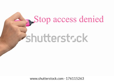 Business hand writing Stop access denied concept  - stock photo