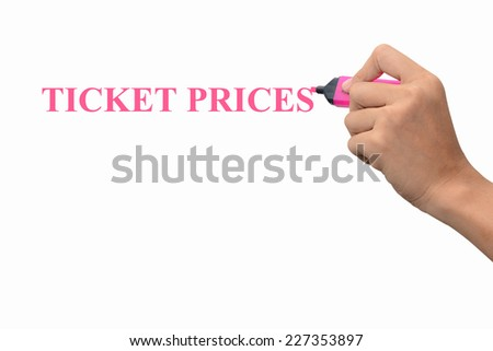 Business hand writing TICKET PRICES concept  - stock photo