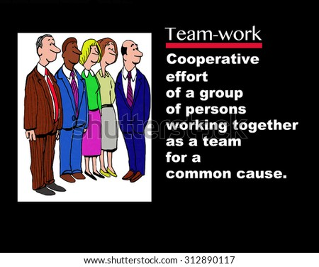 Business image showing five businesspeople and the words 'Teamwork: cooperative effort of a group of persons working together as a team for a common cause'. - stock photo